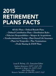 2015 Retirement Plans Facts ebook by Louis R. Richey, J.D.,Stephen Abramson, ChFC®, CLU®, CPC