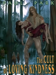The Cult of Loving Kindness [Starbridge Chronicles Book 3] ebook by Paul Park