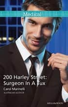 200 Harley Street - Surgeon In A Tux ebook by Carol Marinelli
