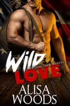 Wild Love ebook by Alisa Woods