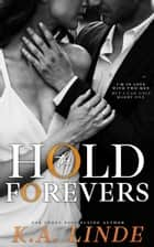 Hold the Forevers ebook by K.A. Linde