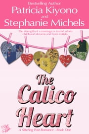 The Calico Heart ebook by Patricia Kiyono,Stephanie Michels