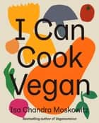 I Can Cook Vegan ebook by