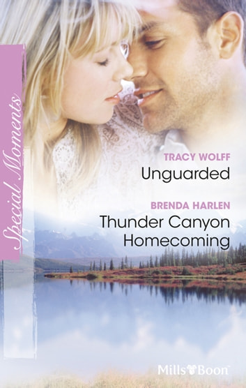 Unguarded/Thunder Canyon Homecoming ebook by Tracy Wolff,Brenda Harlen