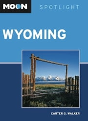 Moon Spotlight Wyoming ebook by Carter G. Walker