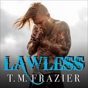 Lawless audiobook by T. M. Frazier