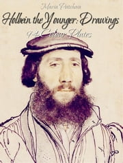 Holbein the Younger: Drawings 94 Colour Plates ebook by Maria Peitcheva
