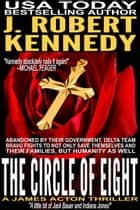 The Circle of Eight ebook by J. Robert Kennedy