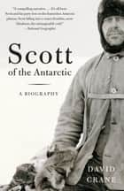 Scott of the Antarctic ebook by David Crane