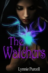 The Watchers (Book 1: The Watchers Series) ebook by Lynnie Purcell