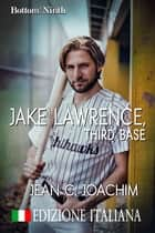 Jake Lawrence, Third Base (Edizione Italiana) ebook by Jean Joachim