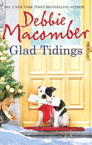 Glad Tidings: There's Something About Christmas / Here Comes Trouble ebook by Debbie Macomber