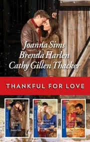 Thankful for Love - A Thanksgiving Collection ebook by Joanna Sims, Brenda Harlen, Cathy Gillen Thacker