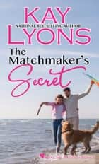 The Matchmaker's Secret ebook by Kay Lyons