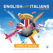 Corso di inglese, English for Italians - Corso Base audiobook by Carmelo Mangano, Debra Hillman