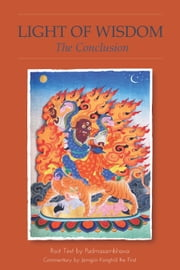 Light of Wisdom, The Conclusion ebook by Chokgyur  Lingpa,Jamgon  Kongtrul,Jamyang Drakpa,Padmasambhava Guru Rinpoche