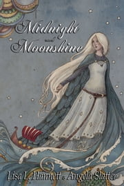 Midnight and Moonshine ebook by Lisa L Hannett Angela Slatter