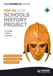 My Revision Notes AQA GCSE Schools History Project ebook by J. A. Cloake,P. Johnson,L. Pellow