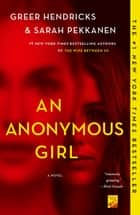 An Anonymous Girl - A Novel ebook by Greer Hendricks, Sarah Pekkanen