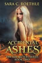 Accidental Ashes ebook by
