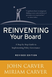 Reinventing Your Board - A Step-by-Step Guide to Implementing Policy Governance ebook by John Carver,Miriam Carver