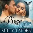 Piece of Tail audiobook by Milly Taiden