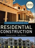 Fundamentals of Residential Construction ebook by Edward Allen,Alexander C. Schreyer