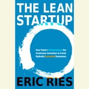 The Lean Startup - How Today's Entrepreneurs Use Continuous Innovation to Create Radically Successful Businesses Audiolibro by Eric Ries