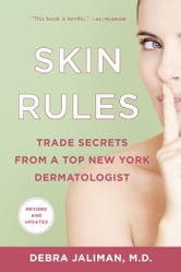 Skin Rules - Trade Secrets from a Top New York Dermatologist ebook by Debra Jaliman, MD