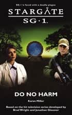STARGATE SG-1 Do No Harm ebook by