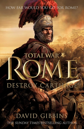 Total War Rome 1: Destroy Carthage ebook by David Gibbins