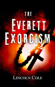 The Everett Exorcism ebook by Lincoln Cole