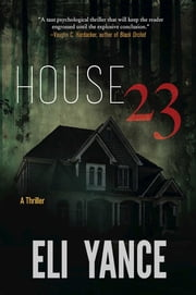 House 23 - A Thriller ebook by Eli Yance