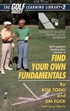 Finding Your Own Fundamentals - Gold Digest Library 2 ebook by Jim Flick, Bob Toski