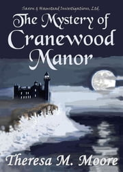 The Mystery of Cranewood Manor ebook by Theresa  M. Moore