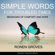 Simple Words for Troubled Times - Messages of comfort and hope audiobook by Phillipa Nefri Clark writing as Ronen Groves