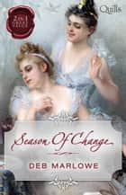 Season Of Change/Her Cinderella Season/Scandalous Lord, Rebellious 電子書 by Deb Marlowe