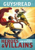 Guys Read: Heroes & Villains ebook by