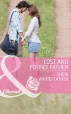 Lost And Found Father ebook by Sheri Whitefeather