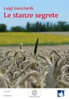 Le stanze segrete - Un'indagine del commissario Cataldo ebook by Luigi Guicciardi