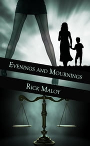 Evenings and Mournings ebook by Rick  Maloy