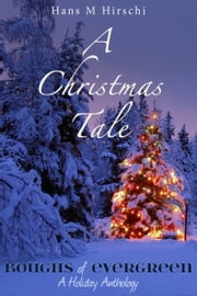 A Christmas Tale ebook by Hans M Hirschi