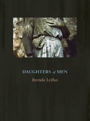 Daughters of Men ebook by Brenda Leifso