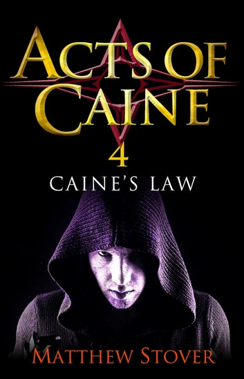 Caine's Law - Book 4 of the Acts of Caine ebook by Matthew Stover