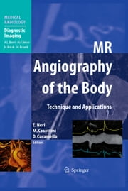 MR Angiography of the Body - Technique and Clinical Applications ebook by Emanuele Neri,Mirco Cosottini,Davide Caramella
