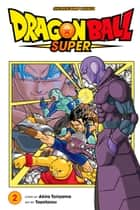 Dragon Ball Super, Vol. 2 - The Winning Universe Is Decided! eBook by Akira Toriyama