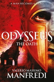 Odysseus: The Oath - Book One ebook by Valerio Massimo Manfredi