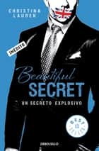 Beautiful Secret (Saga Beautiful 4) - Un secreto explosivo eBook by Christina Lauren