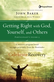 Getting Right with God, Yourself, and Others Participant's Guide 3 ebook by John Baker