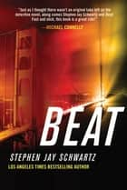 Beat - A Crime Thriller ebook by Stephen Jay Schwartz